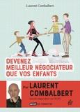 Laurent Combalbert - Devenez meilleur négociateur que vos enfants.