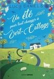 Lucy Daniels - Un été pour tout changer à Vert-Cottage.