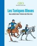 GEO - Les Tuniques bleues - Deux soldats dans l'histoire des Etats-Unis.