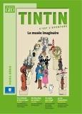 Eric Meyer - Tintin c'est l'aventure Hors-série : Le musée imaginaire.