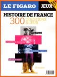 Didier Giorgini et Daniel Mendola - Le Figaro Histoire Hors-série N° 1 : Histoire de France - 300 questions & jeux.