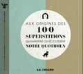 Laurence Caracalla - Aux origines des 100 superstitions qui hantent ou réjouissent notre quotidien.
