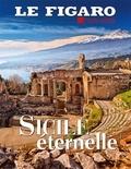 Michel De Jaeghere et Marc Feuillée - Le Figaro hors-série N° 122 : Sicile éternelle.