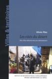 Olivier Pliez - Les cités du désert - Des villes sahariennes aux saharatowns.