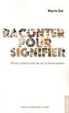 Mario Sei - Raconter pour signifier - Récits, construction de soi et émancipation.