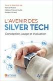 Hervé Michel et Hélène Prévôt-Huille - L'avenir des Silver Tech - Conception, usage et évaluation.