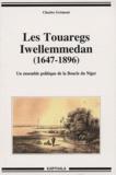 Charles Grémont - Les Touaregs Iwellemmedan (1647-1896) - Un ensemble politique de la Boucle du Niger.