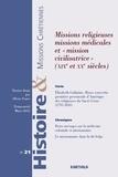 """Olivier Faure - Histoire & missions chrétiennes N° 21, Mars 2012 : Missions religieuses, missions médicales et """"mission civilisatrice"""" (XIXe et XXe siècles)."""