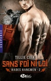Tillie Cole - Hades Hangmen Tome 2 : Sans foi ni loi.