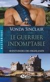 Vonda Sinclair - Aventuriers des Highlands Tome 2 : Le guerrier indomptable.