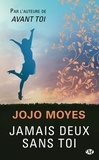 Jojo Moyes - Jamais deux sans toi.