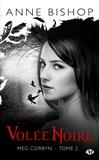 Anne Bishop - Meg Corbyn Tome 2 : Volée noire.