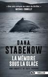 Dana Stabenow - La mémoire sous la glace.