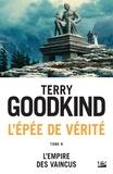 Terry Goodkind - L'Epée de Vérité Tome 8 : L'empire des vaincus.