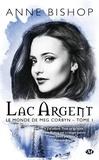 Anne Bishop - Le monde de Meg Corbyn Tome 1 : Lac Argent.