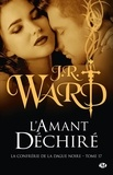 J-R Ward - La Confrérie de la dague noire Tome 17 : L'amant déchiré.