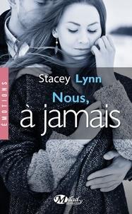 Stacey Lynn - Nous, à jamais.