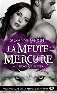 Suzanne Wright - La meute Mercure Tome 4 : Bracken Slater.