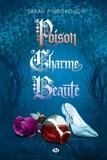 Sarah Pinborough - Poison ; Charme ; Beauté.