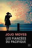 Jojo Moyes - Les Fiancées du Pacifique.