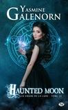 Yasmine Galenorn - Les Soeurs de la lune Tome 13 : Haunted Moon.