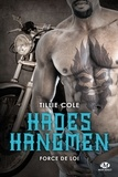 Tillie Cole - Hades Hangmen Tome 6 : Force de loi.