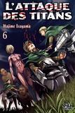 Hajime Isayama - L'Attaque des Titans T06.