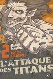 Hajime Isayama - L'attaque des titans Tome 2 : Edition colossale.