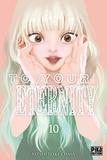 Yoshitoki Oima - To Your Eternity T10  : To Your Eternity T10.