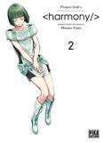 Project Itoh et Minato Fumi - Harmony/ Tome 2 : .