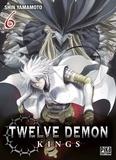 Shin Yamamoto - Twelve Demon Kings 6 : Twelve Demon Kings T06.
