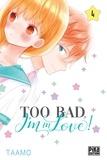 Taamo - Too bad, I'm in love! 4 : Too bad, I'm in love! T04.