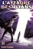 Hajime Isayama - L'attaque des titans Tome 30 : .
