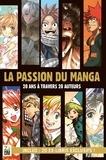 Mehdi Benrabah - La passion du manga - 20 ans à travers 20 auteurs. Avec 20 ex-libris exclusifs !.