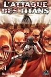 Hajime Isayama - L'attaque des titans Tome 31 : .