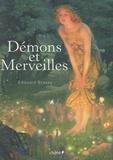 Démons et merveilles / Edouard Brasey | Brasey, Edouard (1954-....)