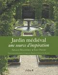Eric Ossart et Arnaud Maurières - Le jardin médiéval - Une source d'inspiration.