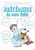 Caroline Desages - Abécédaire d'un bébé.