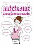 Caroline Desages et  AstridM - Abécédaire d'une femme enceinte.