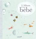 Bertrand de Miollis et Volcy Loustau - L'Album de mon bébé.