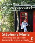Silence, ça pousse! : Penser et aménager son jardin | Marie, Stéphane (1960-....). Auteur