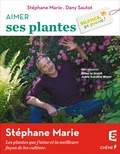 Stéphane Marie et Dany Sautot - Aimer ses plantes - Silence, ça pousse !.