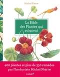 Michel Pierre - La bible des plantes qui soignent.