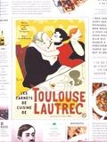 Muriel Lacroix et Pascal Pringarbe - Les carnets de cuisine de Toulouse-Lautrec.