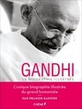 Gandhi : la biographie illustrée / Pramod Kapoor | Kapoor, Pramod