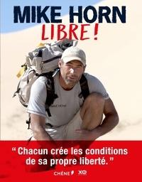 Mike Horn - Libre !.