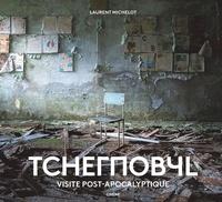 Laurent Michelot - Tchernobyl - Visite post-apocalyptique.