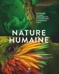 Ruth Hobday et Geoff Blackwell - Nature humaine - Le futur de l'environnement à travers l'objectif de douze photographes primés de National Geographic.