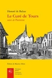 Honoré de Balzac - Le Curé de Tours - Suivi de Pierrette.