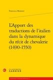 Francesco Montorsi - L'apport des traductions de l'italien dans la dynamique du récit de chevalerie (1490-1550).